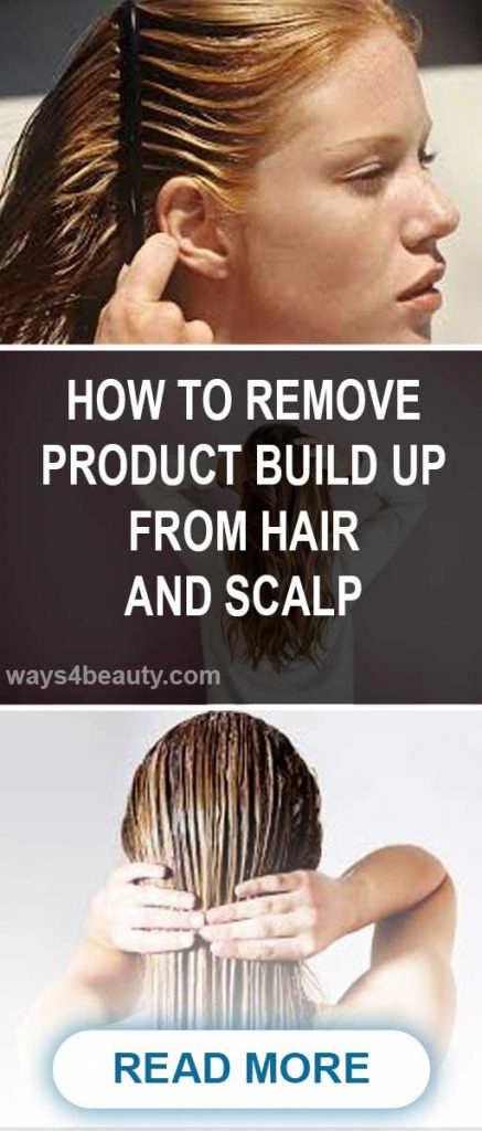 How To Remove Product Build Up From Hair And Scalp Ways