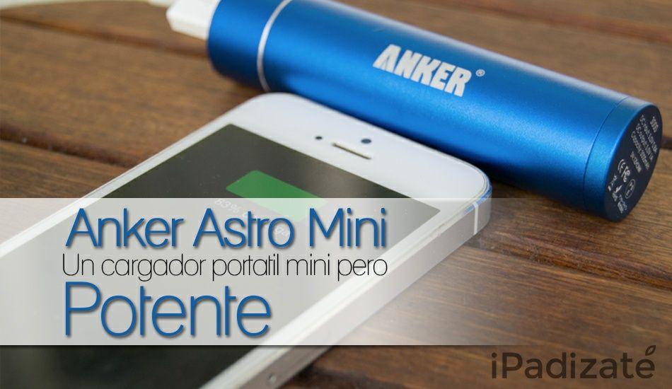 4ad76230743 Astro Mini, el Cargador de Bolsillo de Anker Para tu Dispositivo a un  Precio Muy Especial