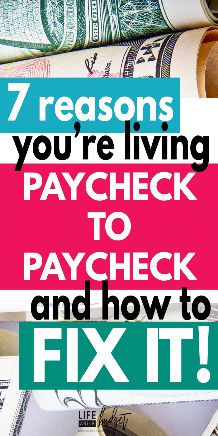 7 Reasons You Re Living Paycheck To Paycheck And How To Fix It Life And A Budget Budgeting Best Money Saving Tips Budgeting Money