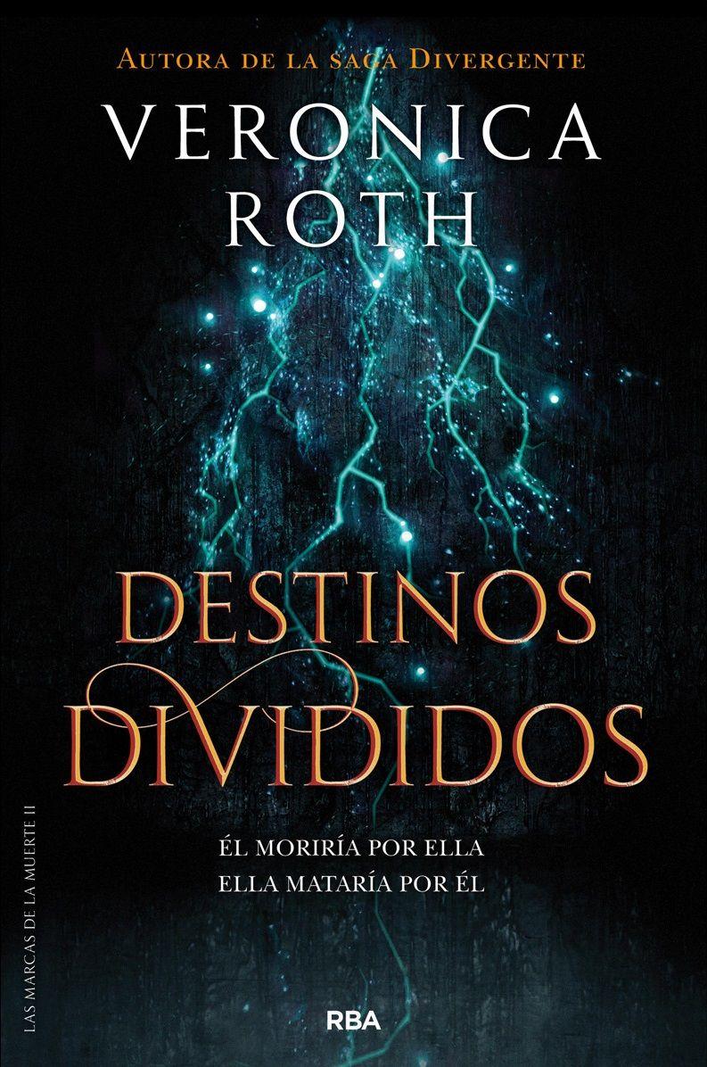 Destinos Divididos Las Marcas De La Muerte 2 Veronica Roth Libros Para Leer Juveniles Libros De Leer Libros Buenos Para Leer