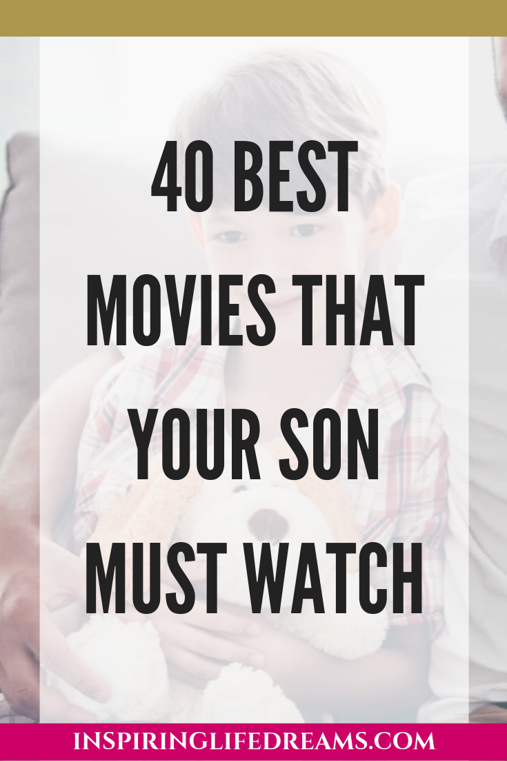 40 BEST MOVIES TO WATCH WITH YOUR SON #moviestowatch