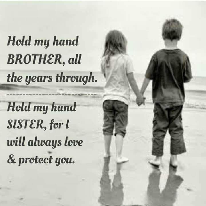 The only hand, a girl can hold without hesitation is her Brother