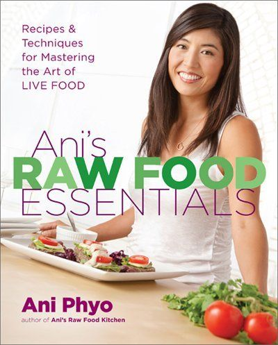 Anis raw food essentials recipes and techniques for mastering the anis raw food essentials recipes and techniques for mastering the art of live food forumfinder Choice Image
