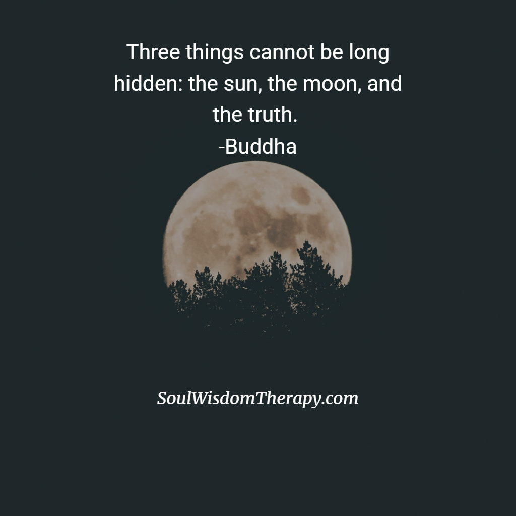 Three Things Cannot Be Long Hidden The Sun The Moon And The Truth Buddha Moon Buddha Healing
