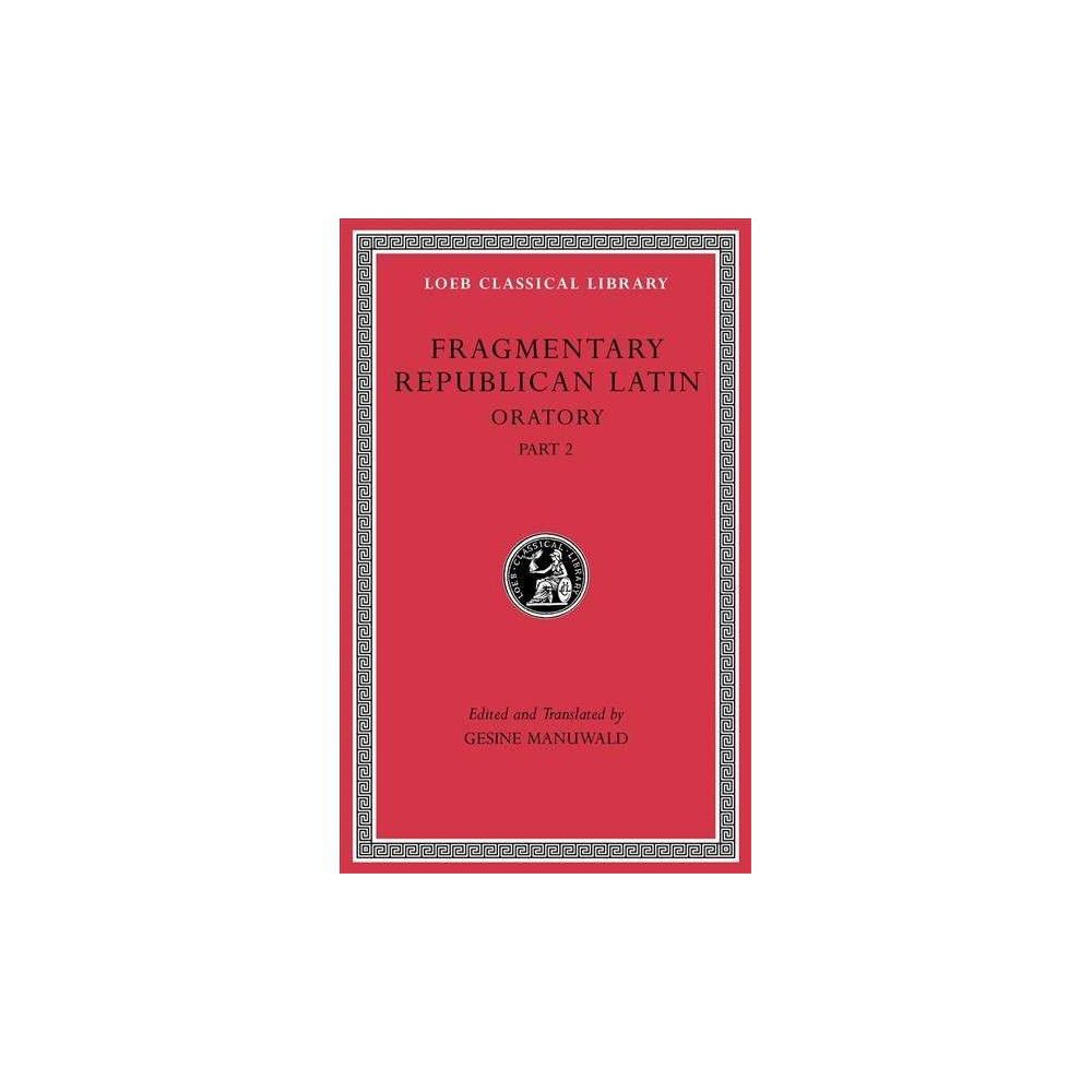 Fragmentary Republican Latin Iv Oratory Bilingual Loeb Classical Library Hardcover With Images Octavia Books Metamorphosis Book Hardcover