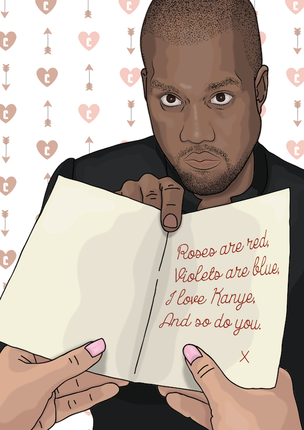 Illustrated By Oli Holmes These Cards Feature Kanye S Popular Music Lyrics Quotes And Puns To Prove Your Undying Lo Kanye West Valentine Day Cards The Funny