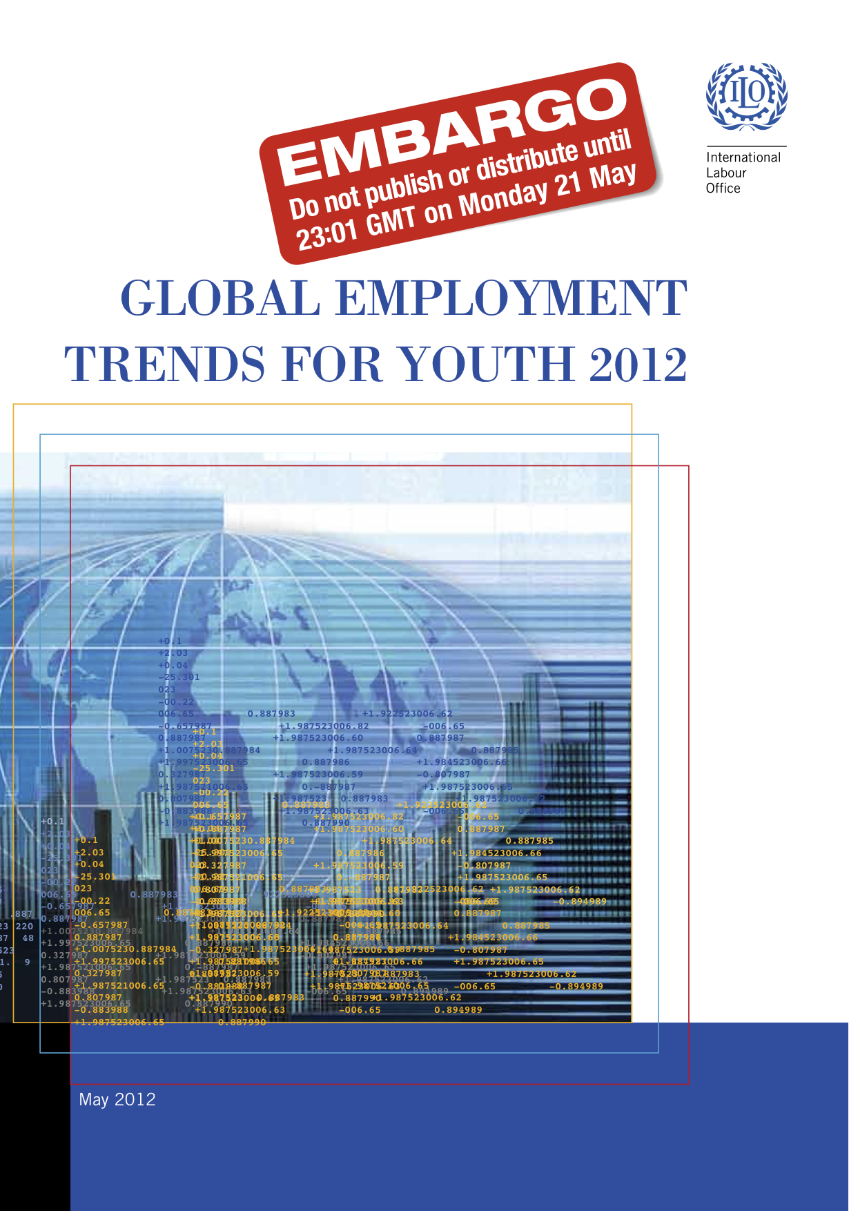 Read here Global Employment Trends for Youth 2012 by International Labour Organization (ILO)    http://www.ilo.org/wcmsp5/groups/public/---dgreports/---dcomm/documents/publication/wcms_180976.pdf