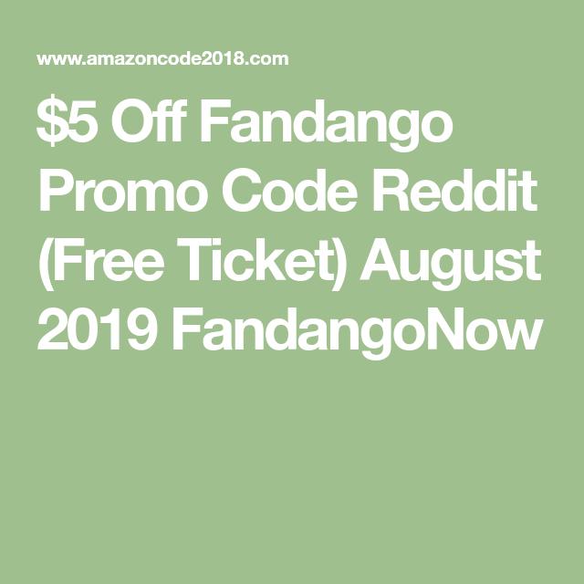 5 Off Fandango Promo Code Reddit Free Ticket August 2019
