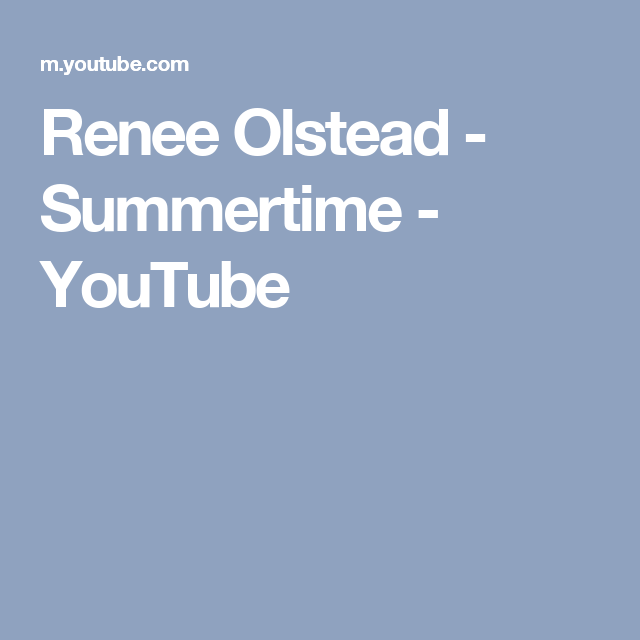 Renee Olstead Summertime Youtube Summertime