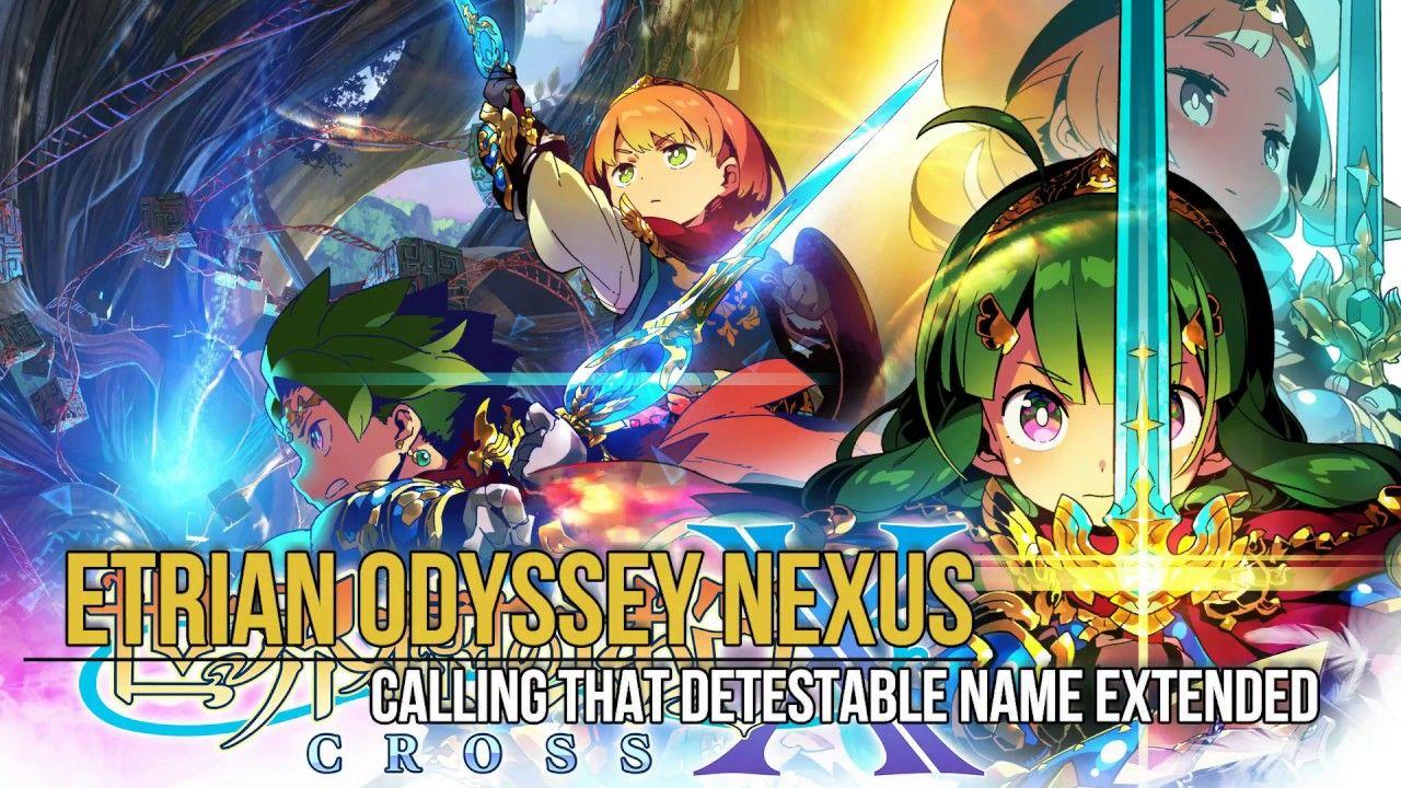 Etrian Odyssey Nexus Calling That Detestable Name