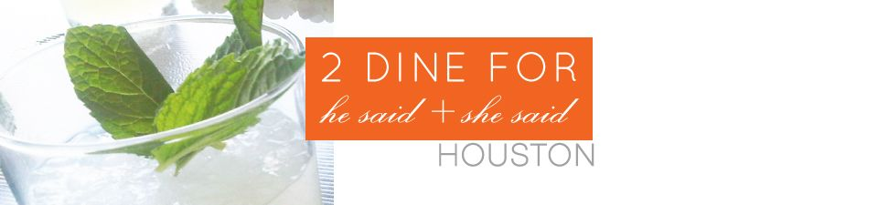 Houstonians, this is a great blog about Houston restaurants. He said, she said gives it a different viewpoint.