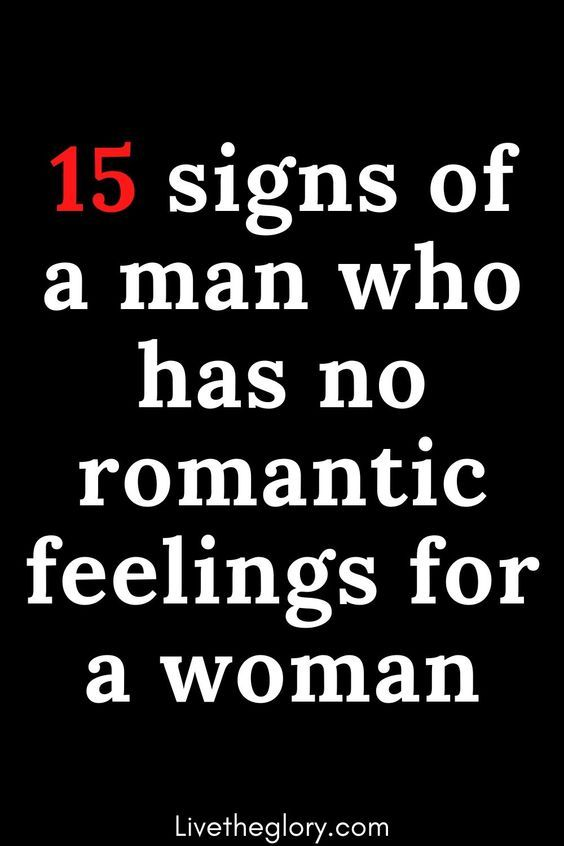 15 signs of a man who has no romantic feelings for