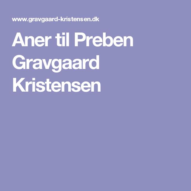 Aner til Preben Gravgaard Kristensen