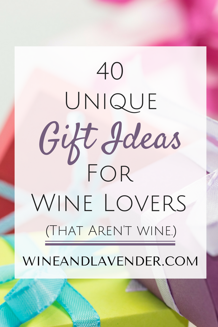 40 Unique Gift Ideas For Wine Lovers Unique Gifts Gifts