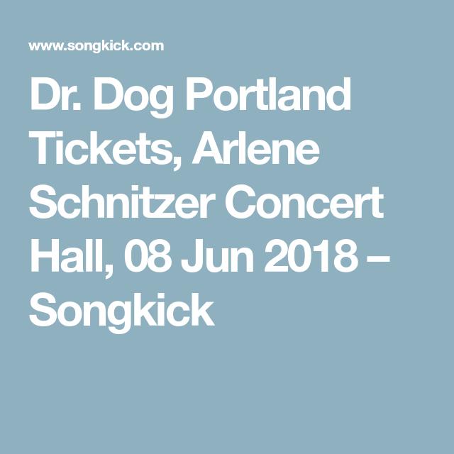 Dr Dog Portland Tickets Arlene Schnitzer Concert Hall Jun - Arlene schnitzer tickets