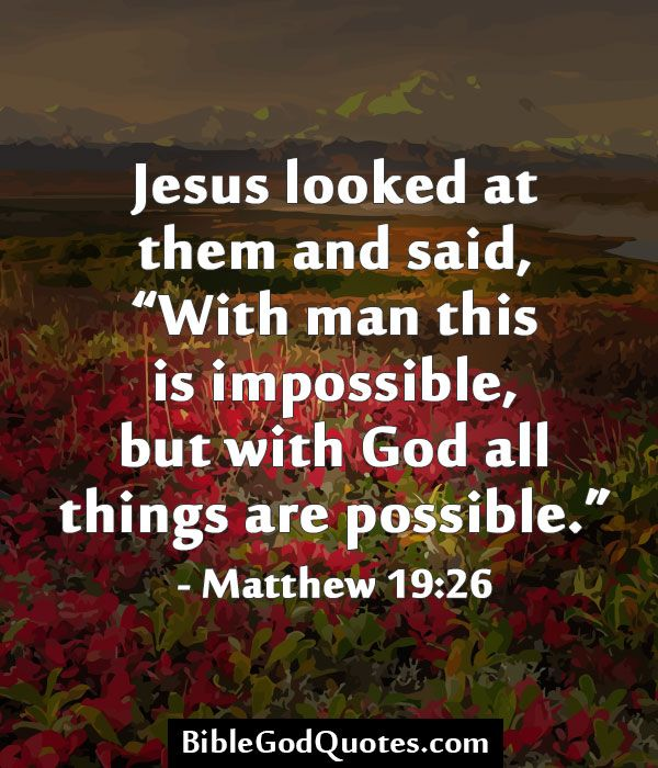 """Jesus looked at them and said, """"With man this is"""