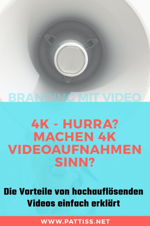 Lohnt Sich 4k Welche Vorteile Hat Eine 4k Kamera Jorg Pattiss In 2020 Videos Marketing Konzept Online Marketing Strategie