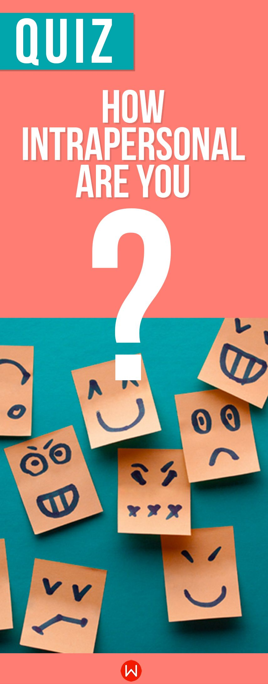 Quiz: How Intrapersonal Are You?   Who Are You?   Personality