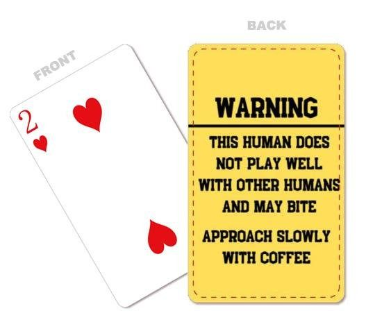 Warning: This Human Bites! Large Poker cards! Unique Gift for Gamers, Collectors, or the coffee lover in your life. Family game night!