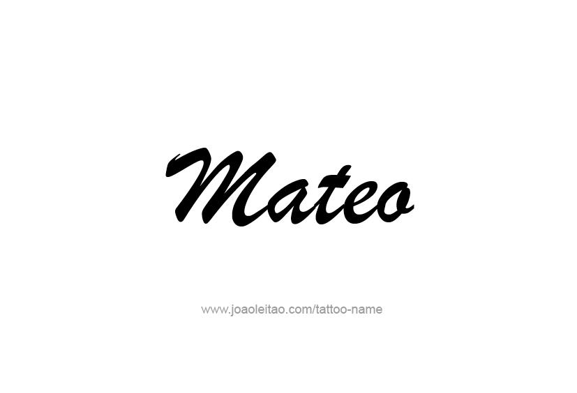 Mateo Name Tattoo Designs Name Tattoos Name Tattoo Name Tattoo Designs