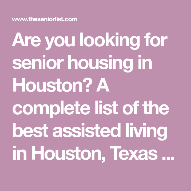 Are You Looking For Senior Housing In Houston? A Complete