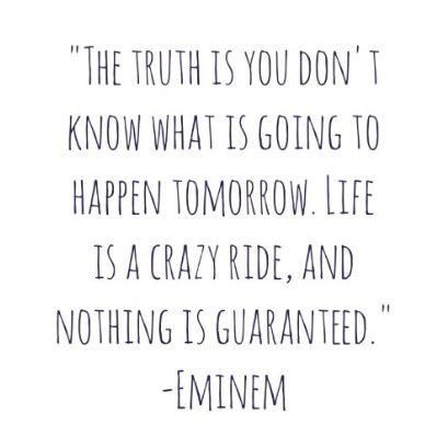You Never Know What Will Happen Next Eminem Quotes Shady