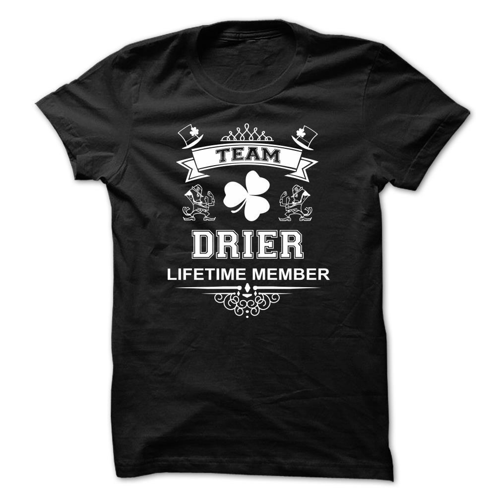 TEAM DRIER LIFETIME MEMBER T-Shirts, Hoodies. CHECK PRICE ==► https://www.sunfrog.com/Names/TEAM-DRIER-LIFETIME-MEMBER-iwhylatboc.html?id=41382