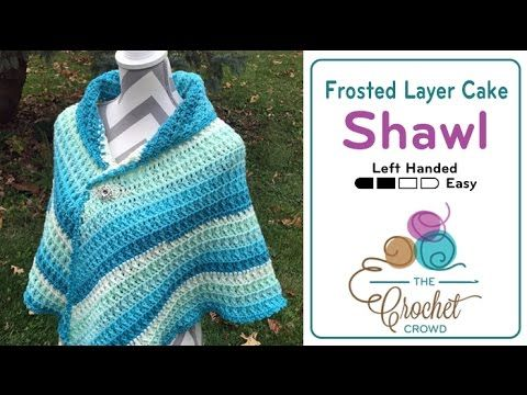 Crochet Frosted Layer Cake Shawl Pattern + Tutorial - The Crochet ...