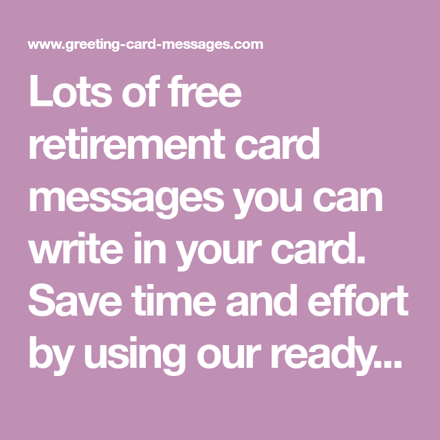 Lots of free retirement card messages you can write in your card lots of free retirement card messages you can write in your card save time and effort by using our ready made messages in your next retirement card m4hsunfo