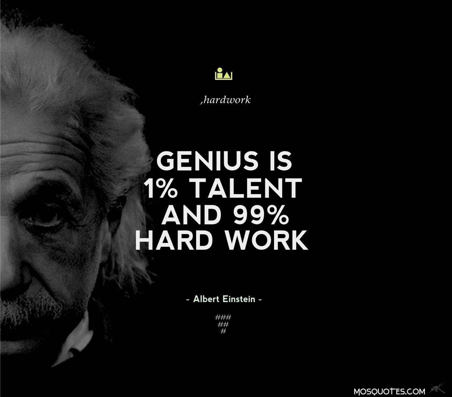 Albert Einstein Motivational Quotes Genius is 1 percent