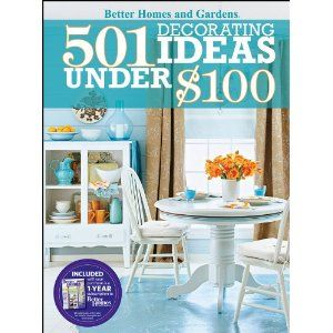 Better Homes And Gardens. DIY 501 Decorating Ideas Under $100 Each.