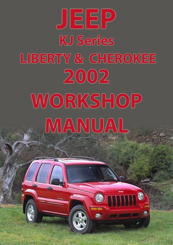 Jeep Liberty And Cherokee 2002 Kj Series Workshop Manual Jeep Liberty Manual Car Jeep