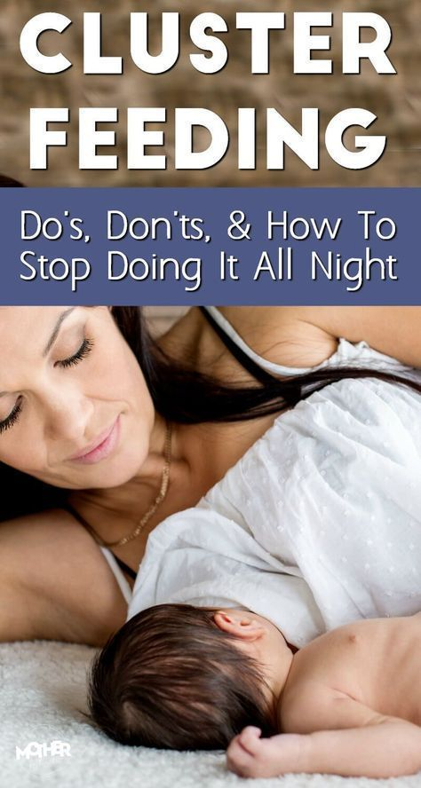 Cluster Feeding: Do's & Don'ts (& How To Not Do It All Night Long)