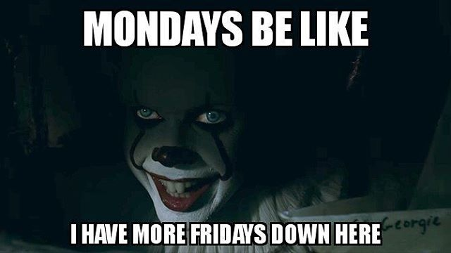Reposting Simonolivercopestick It S True I Guess You Won T Know Unless You Go With Him It Itthemovie I Funny Horror Horror Movies Memes Scary Meme