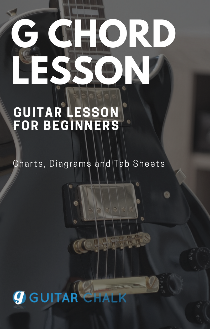 Parent G Chord Guitar Lesson And Reference For Beginners With