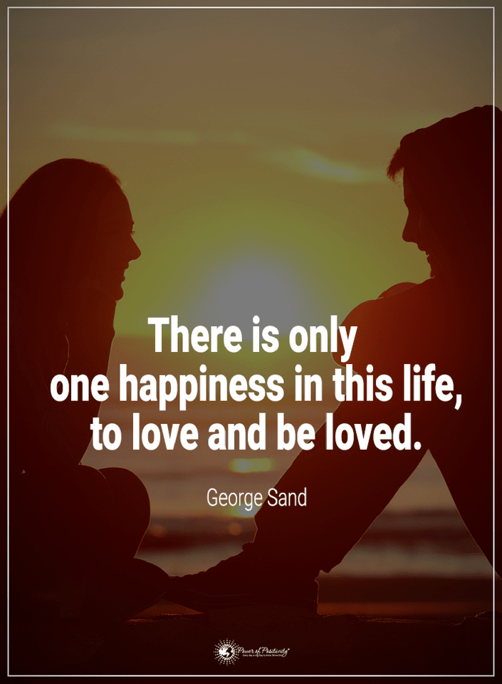 Quotes There Is Only One Happiness In This Life To Love And Be Loved Good Night Quotes Life Quotes For Girls Happy Quotes