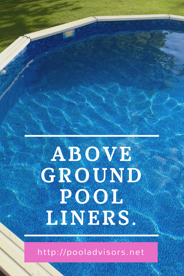 Best Above Ground Pool Liners Review And Buying Guide Best Above Ground Pool Pool Liners Above Ground Pool Liners
