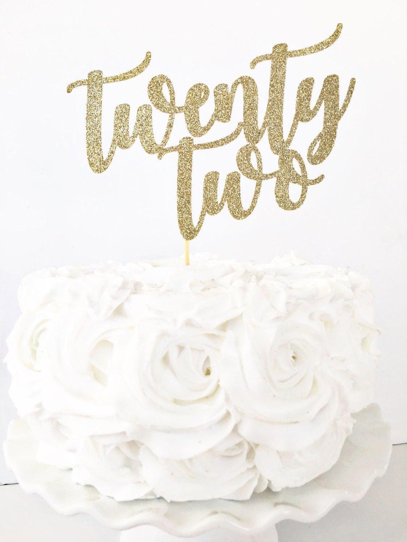 Twenty Two Cake Topper By Glitterdesignsco On Etsy Party Planning