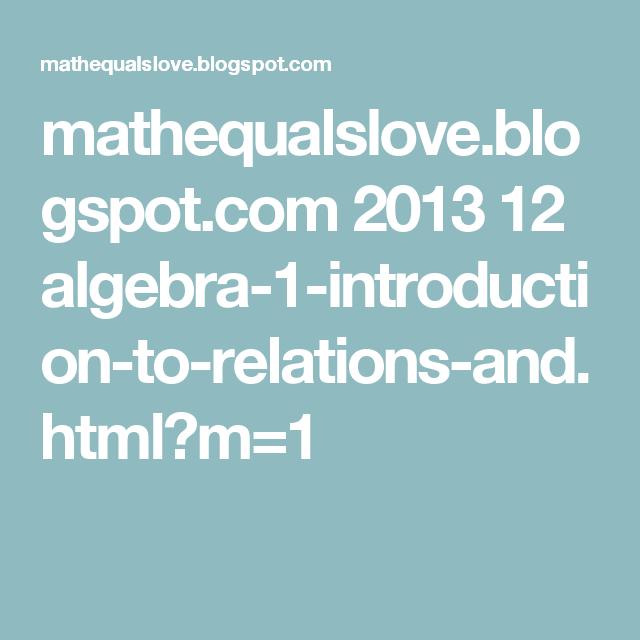 mathequalslove.blogspot.com 2013 12 algebra-1-introduction-to ...
