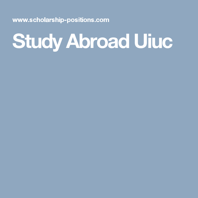 Study Abroad Uiuc Scholarships Study Abroad Positivity