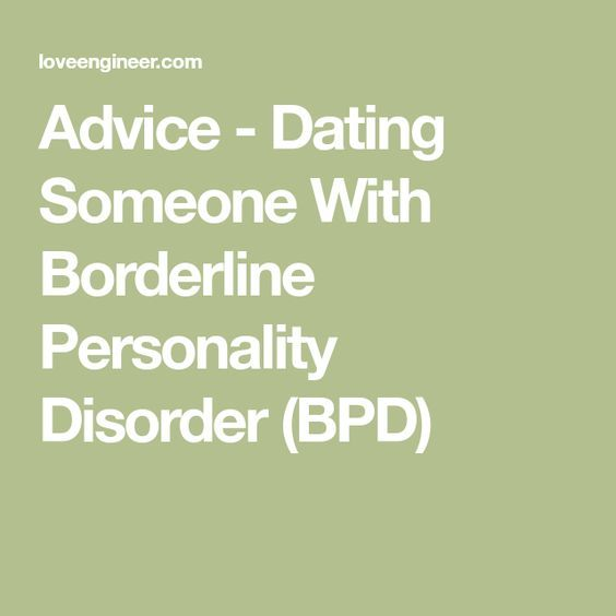 Dating someone borderline personality disorder