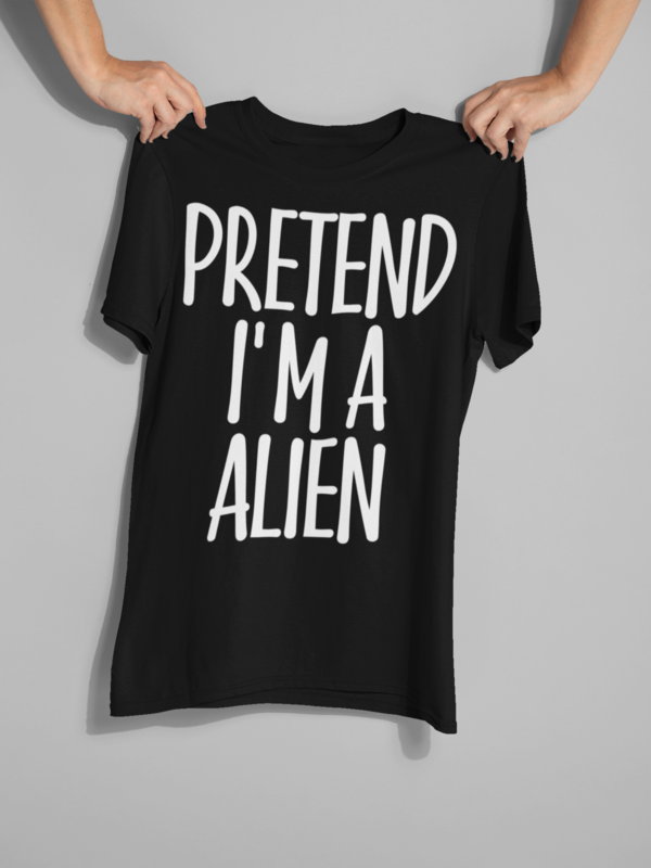Great Easy Costume Gifts Idea for Men/Woman - Pretend I'm Alien T-Shirt. Amp up collection of accessories: scull, jewelry, towel, vampire ghost costume, outfits, candies pie. This Tshirt - Funny present for family, aunt, creepy mummy, zoologist, peter peter, buddy, wife on Halloween Night, Midnight Moon party. #easycostumesformen Great Easy Costume Gifts Idea for Men/Woman - Pretend I'm Alien T-Shirt. Amp up collection of accessories: scull, jewelry, towel, vampire ghost costume, outfits, candie #easycostumesformen