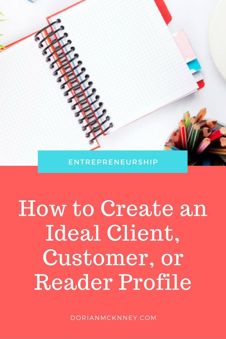 How To Create An Ideal Client Customer Or Reader Profile