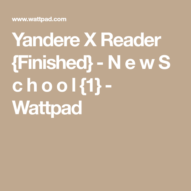 Yandere X Reader {Finished} - N e w S c h o o l {1} | Blue legends