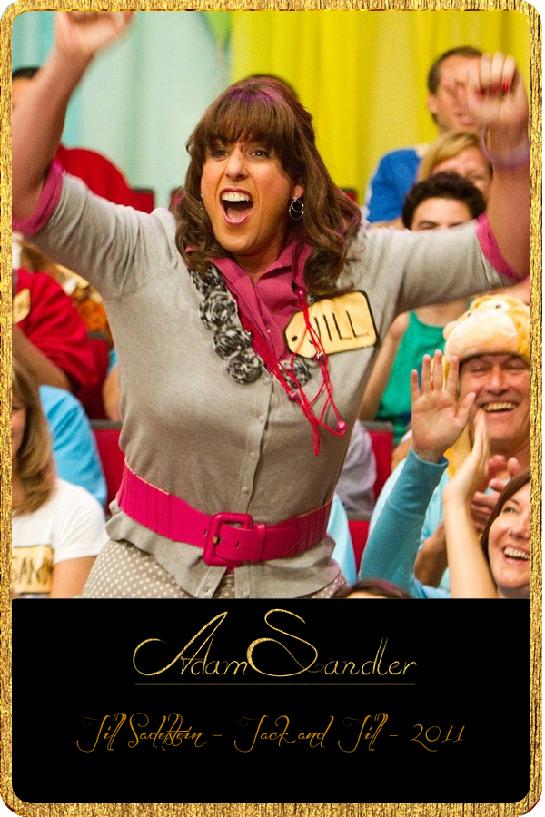 Adam Sandler Jill Sadelstein [Jack and Jill, 2011] (With