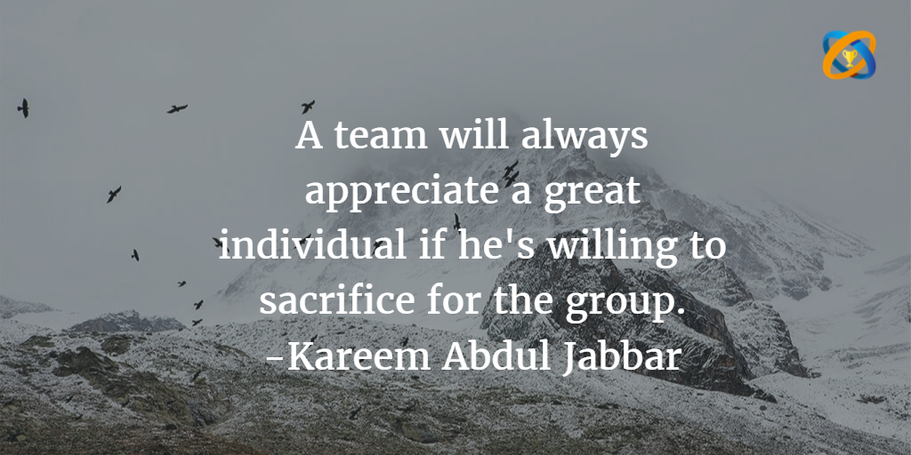 A #team will always appreciate a great individual if he's willing to #sacrifice for the group -#KareemAbdulJabbar