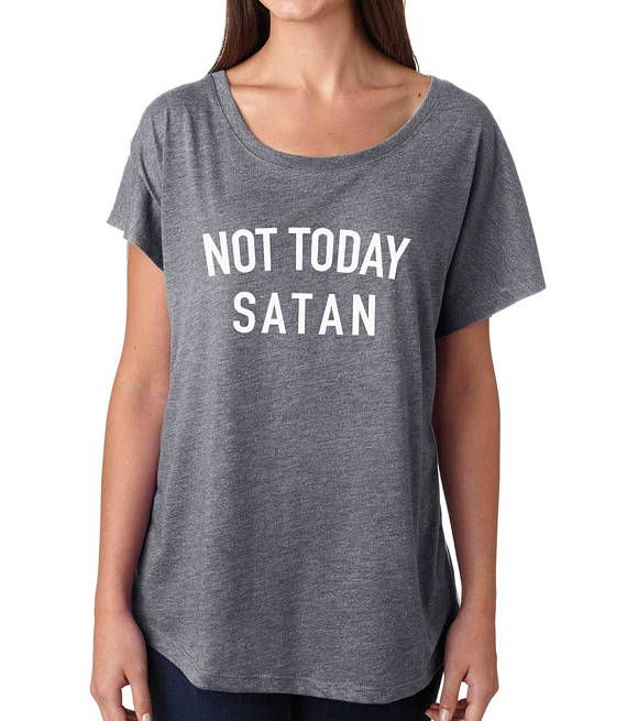 2483735c1 Not Today Satan Shirt. Super Soft & Flowy, Off The Shoulder Women's Tee.  Funny T-Shirt. Not Today Sa