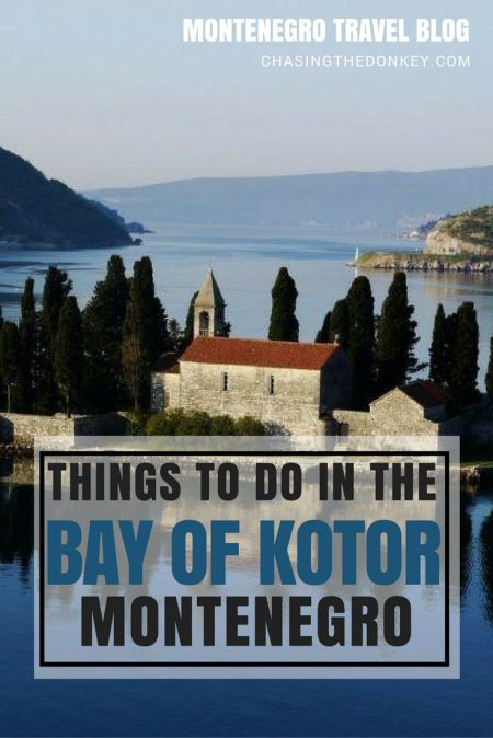 Montenegro Travel Blog Let Us Fill You In On Why The Bay Of Kotor Should Be Your Mediterranean Destination This Year Click To Find Out More