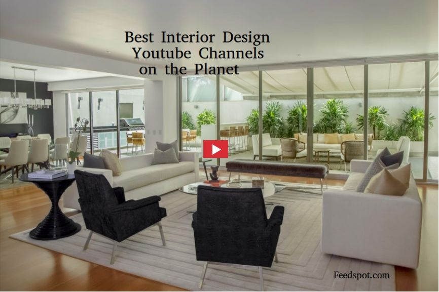 Top 100 Interior Design Youtube Channels For Interior Designers Open Plan Living Room Modern Living Room Home Decor