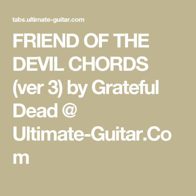 FRIEND OF THE DEVIL CHORDS (ver 3) by Grateful Dead @ Ultimate ...